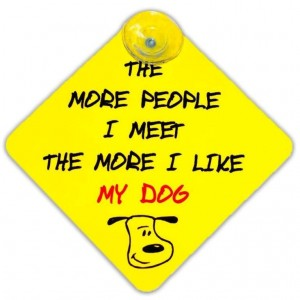 Safety Car window Sign (Bumper Sticker) The More People I Meet The More I Like My Dog
